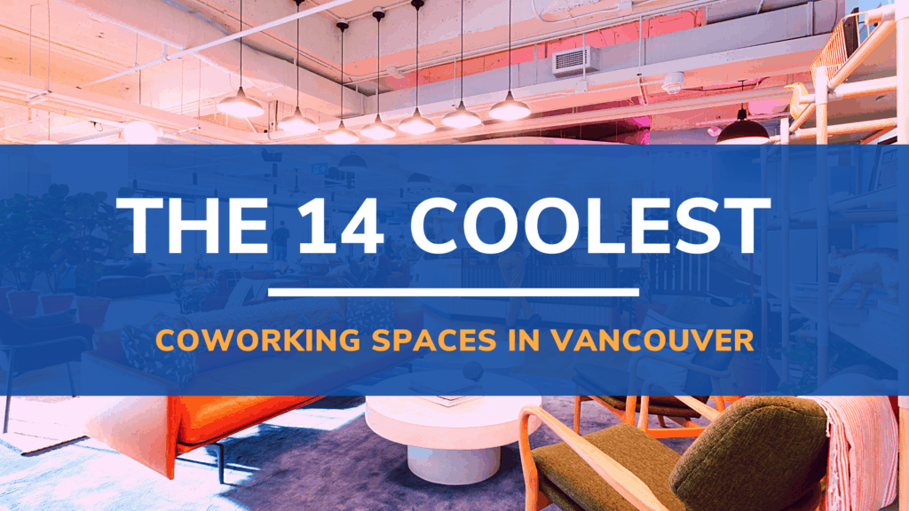 Best Coworking Spaces in Vancouver