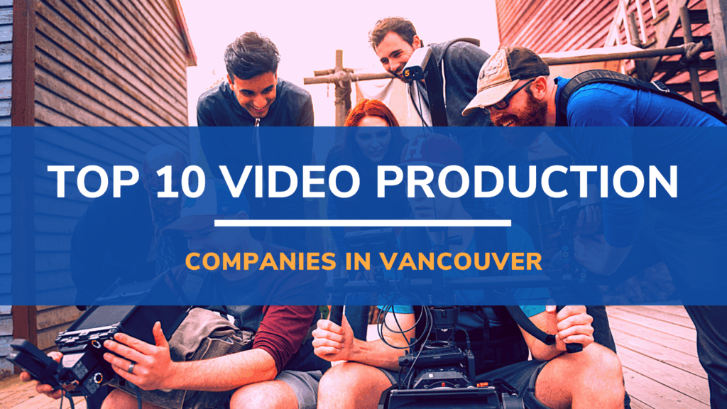 Video Production Companies in Vancouver